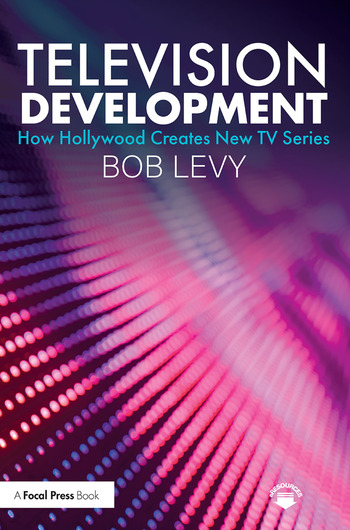 Television Development How Hollywood Creates New TV Series book cover