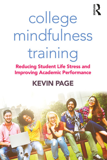 College Mindfulness Training Reducing Student Life Stress and Improving Academic Performance book cover