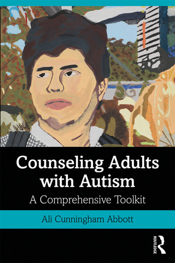 Counseling Adults with Autism A Comprehensive Toolkit book cover