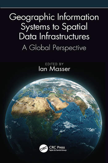 Geographic Information Systems to Spatial Data Infrastructures A Global Perspective book cover