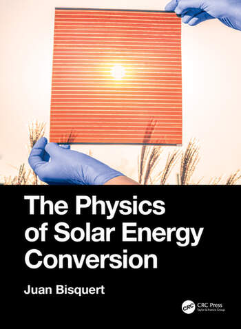 The Complete Physics of Solar Cells Perovskites, Organics, and Photovoltaic Fundamentals book cover