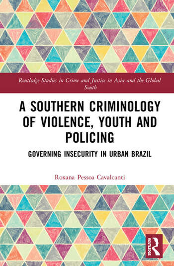 A Southern Criminology of Violence, Youth and Policing Governing Insecurity in Urban Brazil book cover