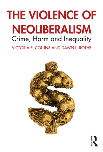 The Violence of Neoliberalism Crime, Harm and Inequality book cover