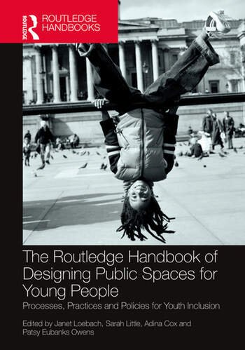 The Routledge Handbook of Designing Public Spaces for Young People Processes, Practices and Policies for Youth Inclusion book cover