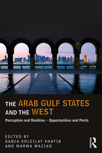 The Arab Gulf States and the West Perceptions and Realities – Opportunities and Perils book cover