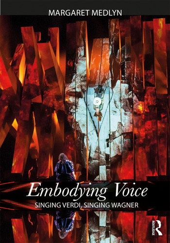 Embodying Voice Singing Verdi, Singing Wagner book cover