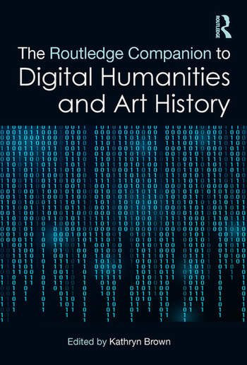 The Routledge Companion to Digital Humanities and Art History book cover