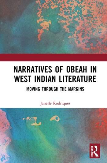 Narratives of Obeah in West Indian Literature Moving through the Margins book cover