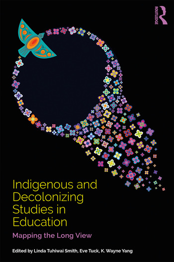 Indigenous and Decolonizing Studies in Education Mapping the Long View book cover