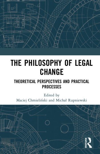 The Philosophy of Legal Change Theoretical Perspectives and Practical Processes book cover