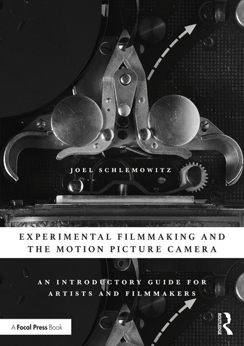 Experimental Filmmaking and the Motion Picture Camera An Introductory Guide for Artists and Filmmakers book cover