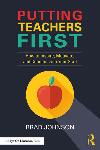 Putting Teachers First How to Inspire, Motivate, and Connect with Your Staff book cover