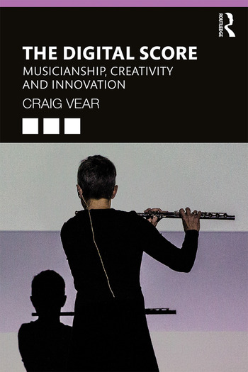 The Digital Score Musicianship, Creativity and Innovation book cover
