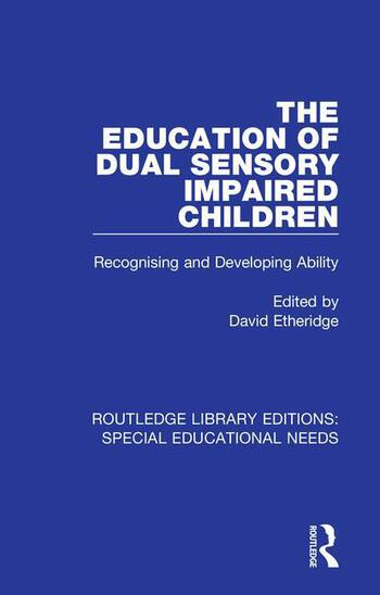 The Education of Dual Sensory Impaired Children Recognising and Developing Ability book cover