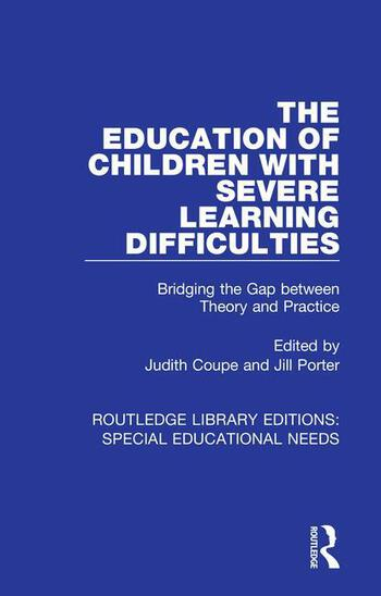 The Education of Children with Severe Learning Difficulties Bridging the Gap between Theory and Practice book cover