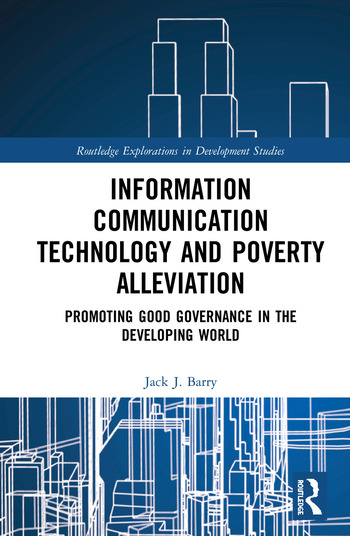 Information Communication Technology and Poverty Alleviation Promoting Good Governance in the Developing World book cover