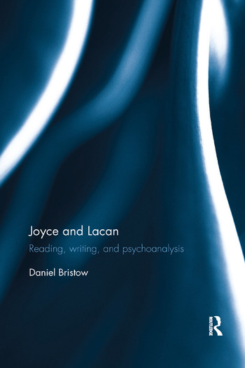 Joyce and Lacan Reading, Writing, and Psychoanalysis book cover