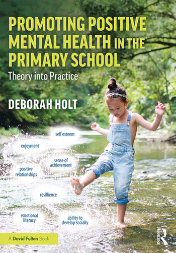 Promoting Positive Mental Health in the Primary School Theory into Practice book cover