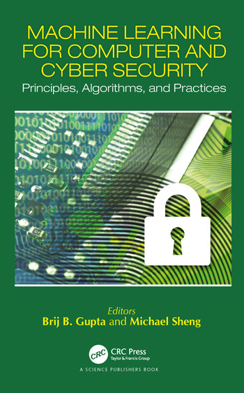 Machine Learning for Computer and Cyber Security Principle, Algorithms, and Practices book cover