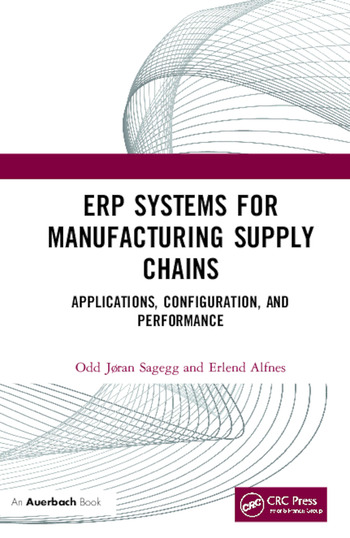 ERP Systems for Manufacturing Supply Chains Applications, Configuration, and Performance book cover