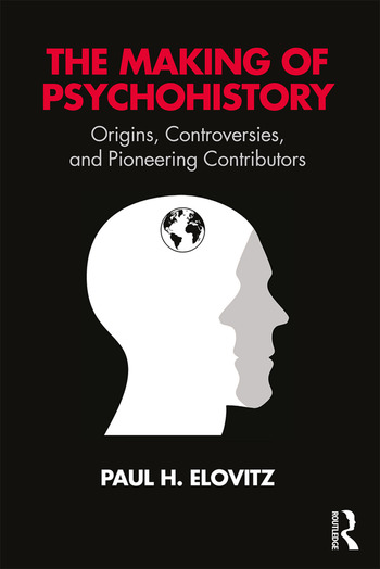 The Making of Psychohistory Origins, Controversies, and Pioneering Contributors book cover