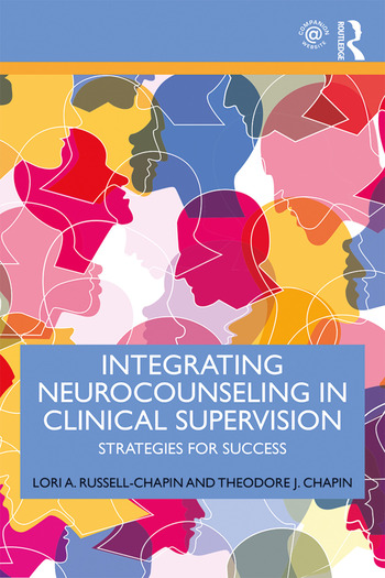 Integrating Neurocounseling in Clinical Supervision Strategies for Success book cover