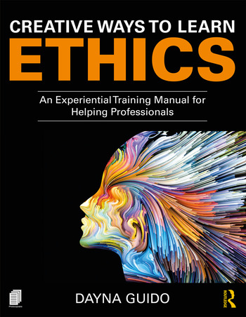 Creative Ways to Learn Ethics An Experiential Training Manual for Helping Professionals book cover