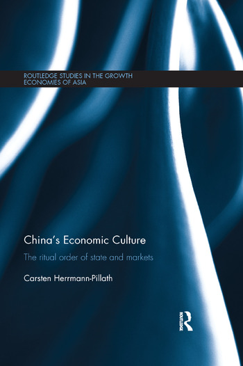 China's Economic Culture The Ritual Order of State and Markets book cover