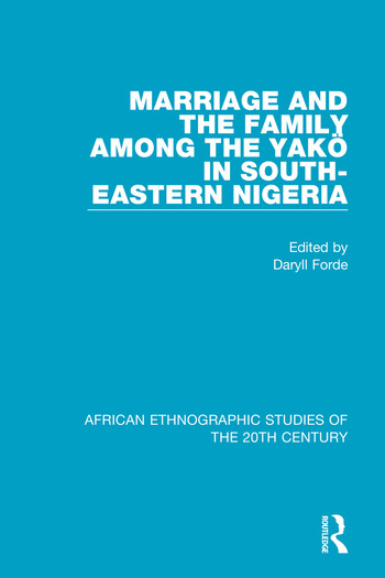 Marriage and Family Among the Yakö in South-Eastern Nigeria book cover