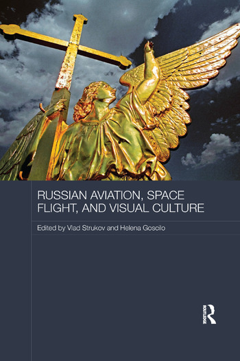 Russian Aviation, Space Flight and Visual Culture book cover