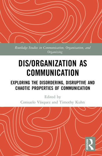 Dis/organization as Communication Studying Tensions, Ambiguities and Disordering book cover