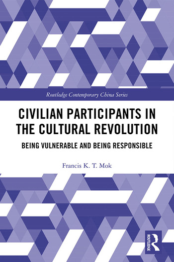 Civilian Participants in the Cultural Revolution Being Vulnerable and Being Responsible book cover