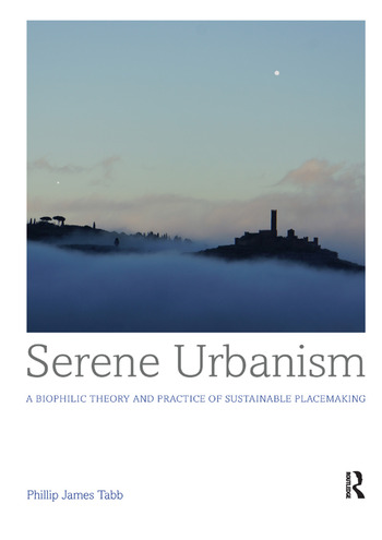 Serene Urbanism A biophilic theory and practice of sustainable placemaking book cover