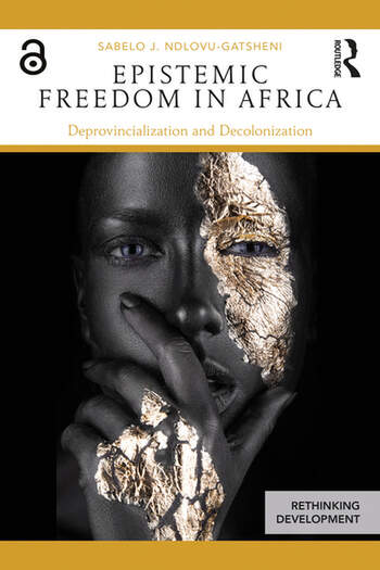 Epistemic Freedom in Africa Deprovincialization and Decolonization book cover