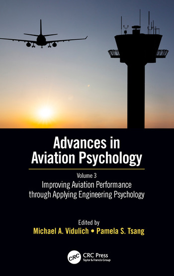 Improving Aviation Performance through Applying Engineering Psychology Advances in Aviation Psychology, Volume 3 book cover