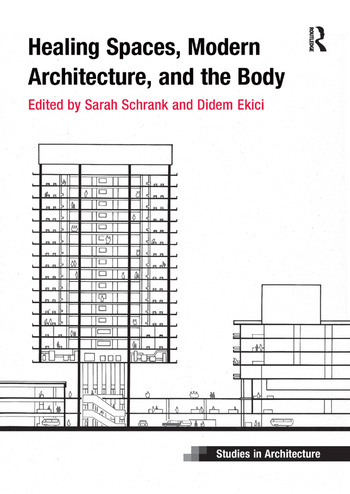 Healing Spaces, Modern Architecture, and the Body book cover