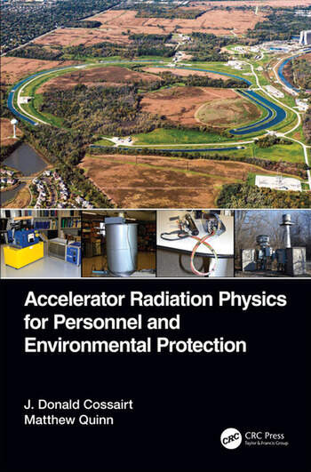 Accelerator Radiation Physics for Personnel and Environmental Protection book cover