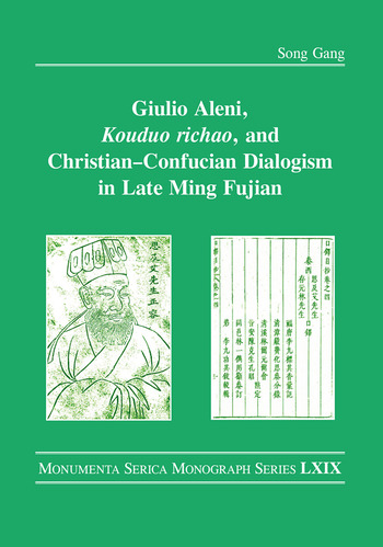 Giulio Aleni, Kouduo richao, and Christian–Confucian Dialogism in Late Ming Fujian book cover