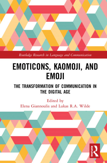 Emoticons, Kaomoji, and Emoji The Transformation of Communication in the Digital Age book cover