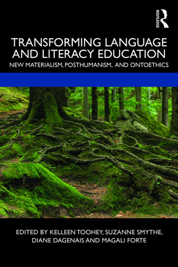 Transforming Language and Literacy Education New Materialism, Posthumanism, and Ontoethics book cover
