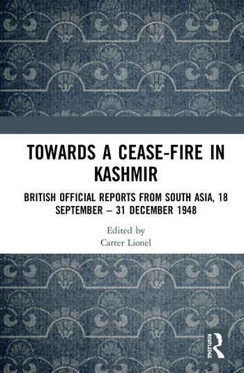 Towards a Ceasefire in Kashmir British Official Reports from South Asia, 18 September – 31 December 1948 book cover
