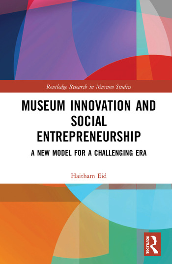 Museum Innovation and Social Entrepreneurship A New Model for a Changing Era book cover