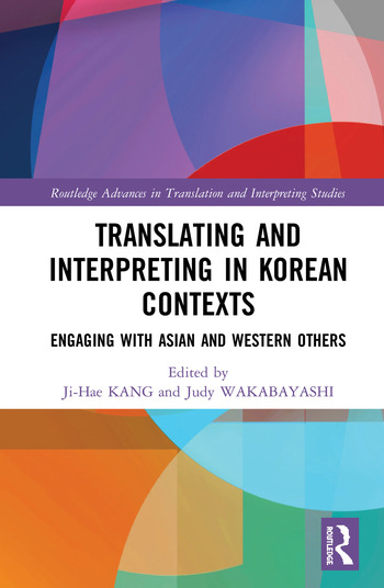 Translating and Interpreting in Korean Contexts Engaging with Asian and Western Others book cover