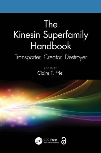 The Kinesin Superfamily Handbook Transporter, Creator, Destroyer book cover