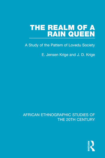 The Realm of a Rain Queen A Study of the Pattern of Lovedu Society book cover