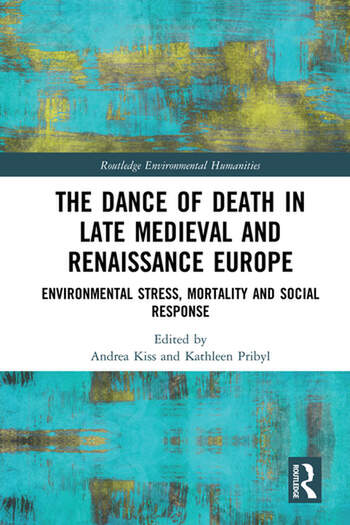 The Dance of Death in Late Medieval and Renaissance Europe Environmental Stress, Mortality and Social Response book cover