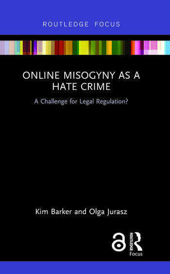 Online Misogyny as Hate Crime A Challenge for Legal Regulation? book cover