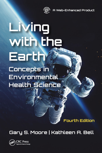 Living with the Earth, Fourth Edition Concepts in Environmental Health Science book cover