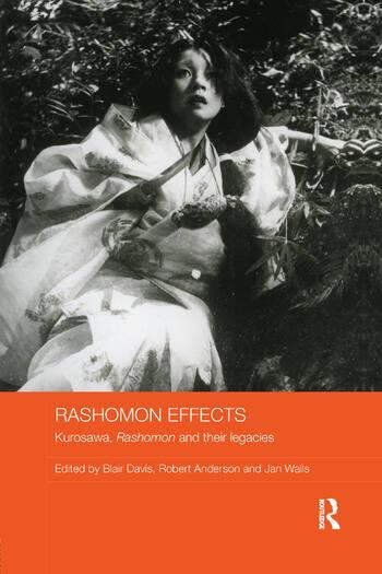 Rashomon Effects Kurosawa, Rashomon and their legacies book cover