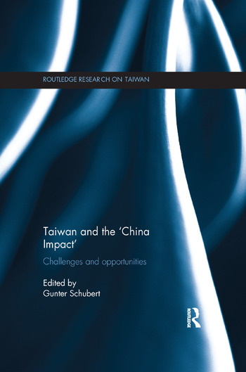 Taiwan and The 'China Impact' Challenges and Opportunities book cover